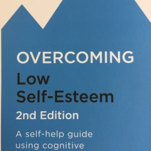 Overcoming low self esteem 2nd edition (Book)